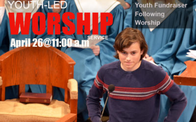 Youth Sunday and First Lunch – Sunday, April 26 – 11:00 a.m. in the Sanctuary