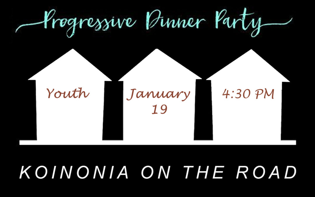 Koinonia on the Road – Youth Progressive Dinner
